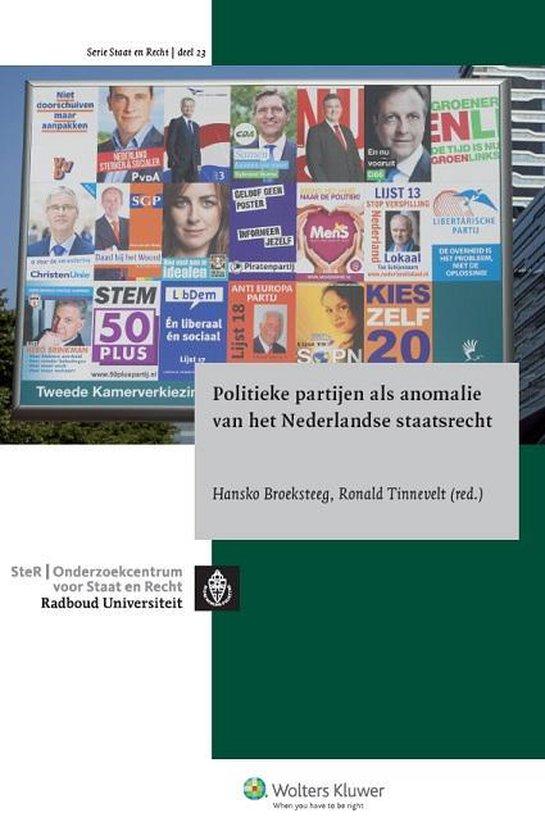 Politieke partijen als anomalie van het Nederlandse staatsrecht