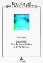 Raeumliche Simulationstechniken in Der Architektur