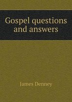 Gospel Questions and Answers