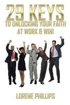 Boek cover 29 Keys to Unlocking Your Faith at Work & Win! van Lorene Phillips