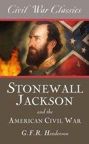 Stonewall Jackson and the American Civil War (Civil War Classics)