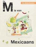 De Alfabetkeuken  -   De M is van Mexicaans