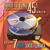 Hard To Find 45s On CD Vol. 7: More '60s Classics