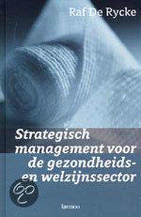 Cover van het boek 'Strategisch management voor de gezondheidssector / druk 1'