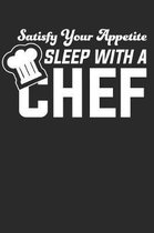 Satisfy Your Appetite Sleep With A Chef