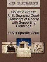 Collier V. Smaltz U.S. Supreme Court Transcript of Record with Supporting Pleadings