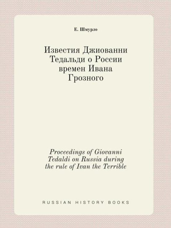 Proceedings of Giovanni Tedaldi on Russia During the Rule of Ivan the Terrible