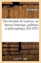 Des bienfaits de la presse, ou Apercu historique, politique et philosophique sur l'influence