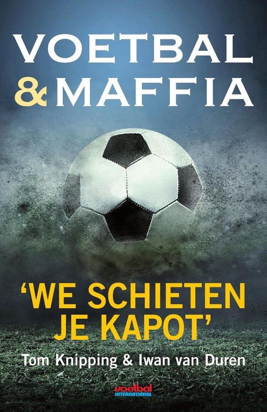 Voetbal & maffia - Tom Knipping  
