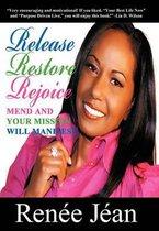 Release Restore Rejoice