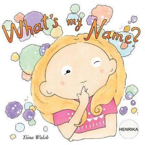 What's My Name? Henrika