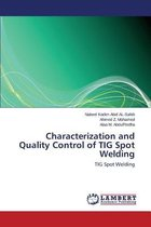 Characterization and Quality Control of TIG Spot Welding