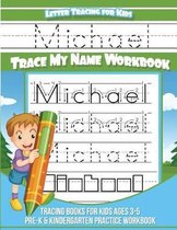 Letter Tracing for Kids Michael Trace My Name Workbook