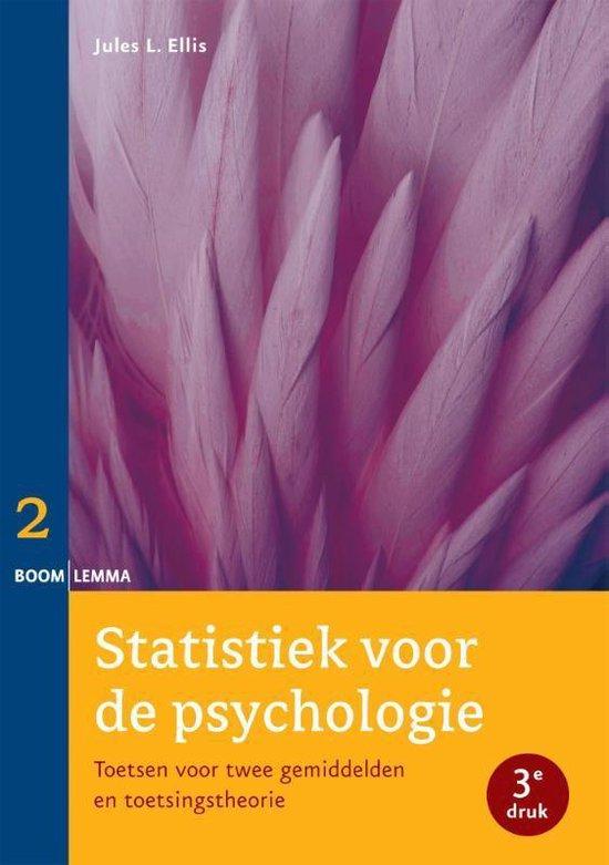 Statistiek voor de psychologie Deel 2 toetsen voor twee gemiddelden en toetsingstheorie - Jules L. Ellis |