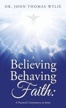 A Believing Behaving Faith