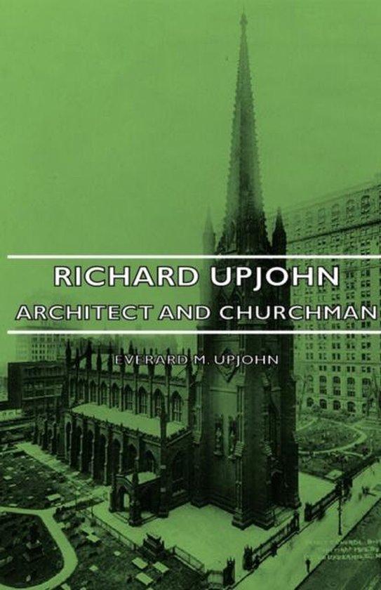 Richard Upjohn - Architect And Churchman