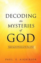 Decoding the Mysteries of God