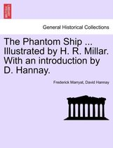 The Phantom Ship ... Illustrated by H. R. Millar. with an Introduction by D. Hannay.
