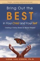 Omslag Bring Out the BEST in Your Child and Your Self
