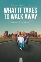 What It Takes to Walk Away