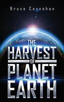 The Harvest of Planet Earth