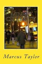 Miner* Celebrity