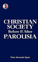 Christian Society Before & After Parousia