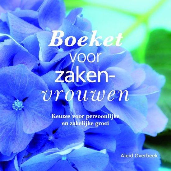 Boeket voor zakenvrouwen - Aleid Overbeek  