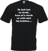 Mijncadeautje T-shirt - Ik heb het zo druk, ik kan m'n werk er echt niet bij hebben - Unisex Zwart (maat 3XL)