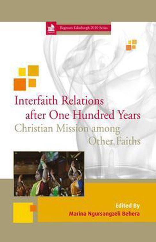Interfaith Relations after One Hundred Years: Christian Mission among Other Faiths