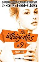 Les Intrigantes - Tome 2 - Secrètes