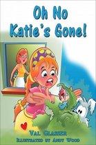 Oh No Katie's Gone !