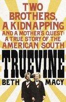 Boek cover Truevine van Beth Macy
