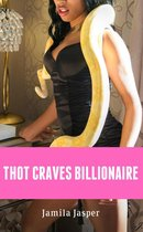Thot Craves Billionaire