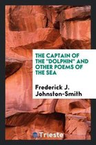 The Captain of the Dolphin and Other Poems of the Sea