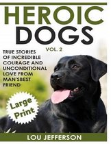 Heroic Dogs Volume 2 ***large Print Edition***