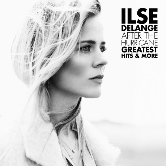After the Hurricane - Greatest Hits - Ilse DeLange
