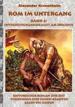 Rom im Untergang - Band 4: Entscheidungsschlacht am Frigidus