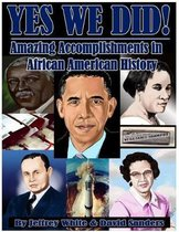 Yes We Did! Amazing Accomplishments in African American History