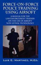 Force-On-Force Police Training Using Airsoft
