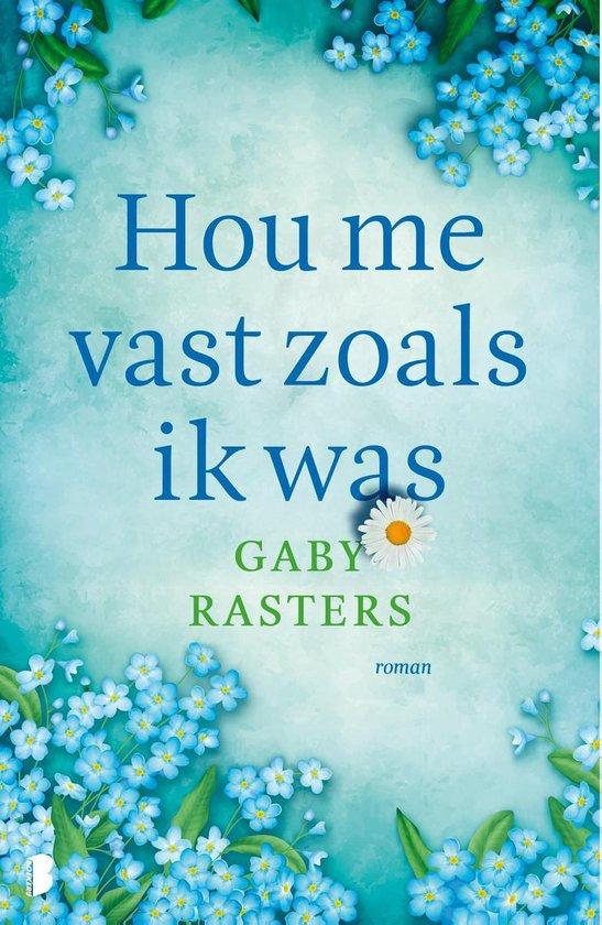 Hou me vast zoals ik was - Gaby Rasters |