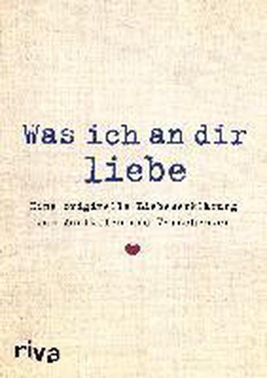 Boek cover Was ich an dir liebe van Alexandra Reinwarth (Hardcover)