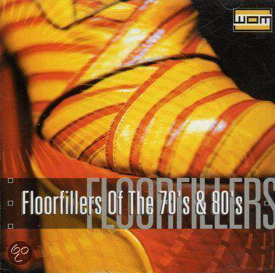 Floorfillers Of The 70's & 80's
