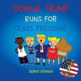 Donnie Trump Runs for Class President