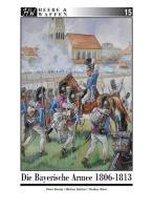 Die Bayerische Armee 1806-1813
