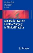 Minimally Invasive Forefoot Surgery in Clinical Practice