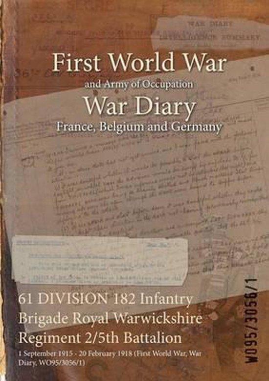 61 DIVISION 182 Infantry Brigade Royal Warwickshire Regiment 2/5th Battalion