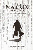 The Matrix Trilogy - Cyberpunk Reloaded