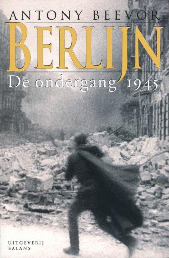 Berlijn / De Ondergang 1945 - Antony Beevor |