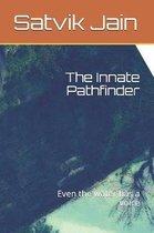 The Innate Pathfinder